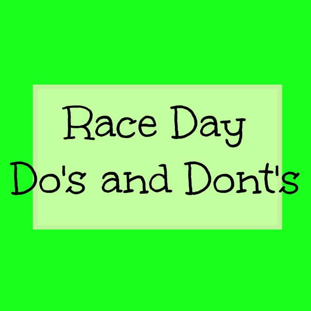 race day do's and don't